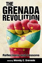 The Grenada Revolution : reflections and lessons