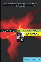 Conflict in the cosmos : Fred Hoyle's life in science