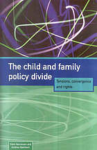 The child and family policy divide : tensions, convergence and rights