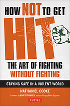 How not to get hit : the art of fighting without fighting