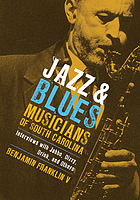 Jazz & blues musicians of South Carolina : interviews with Jabbo, Dizzy, Drink, and others