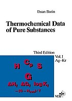Thermochemical data of pure substances Vol. 1 Ag - Kr