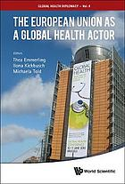The European Union as a global health actor