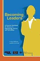 Becoming leaders : a practical handbook for women in engineering, science, and technology
