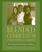 Blended curriculum in the inclusive K-3 classroom : teaching all young children