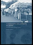 Community volunteers in Japan : everyday stories of social change