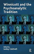 Winnicott and the psychoanalytic tradition : interpretation and other psychoanalytic issues