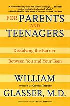 For parents and teenagers : dissolving the barrier between you and your teen