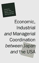 Economic, industrial, and managerial coordination between Japan and the USA