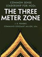 The three meter zone : common sense leadership for NCOs