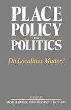 Place, policy, and politics : do localities matter?