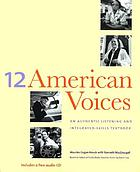 12 American voices : an authentic listening and integrated-skills textbook