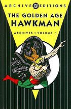 The golden age Hawkman archives. Volume 1