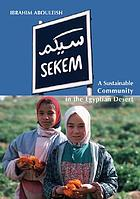 Sekem : a sustainable community in the Egyptian desert