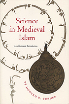 Science in medieval Islam : an illustrated introduction