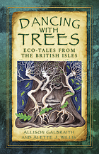 Dancing with trees : eco-tales from the British Isles