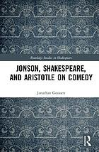 Jonson, Shakespeare, and Aristotle on comedy.