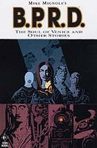 Mike Mignola's B.P.R.D. 2, The soul of Venice & other stories