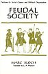 Feudal society by  Marc Bloch