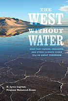 The West without water : what past floods, droughts, and other climatic clues tell us about tomorrow