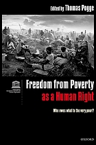 Freedom from poverty as a human right : who owes what to the very poor?