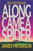 Along came a spider : a novel