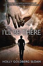 I'll be there : a novel