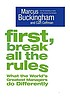 First, break all the rules : what the world's... by  Marcus Buckingham