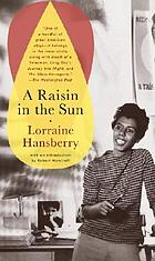 A raisin in the sun : the play that changed American theater forever