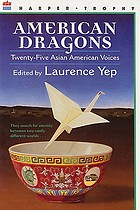 American dragons : twenty-five Asian American voices
