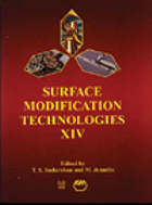 Surface Modification Technologies XIV : Proceedings of the Fourteenth International Conference on Surface Modification Technologies Held in Paris, France, September 11-13, 2000