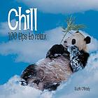 Chill : 100 tips to relax