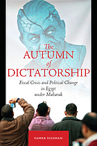 The autumn of dictatorship : fiscal crisis and political change in Egypt under Mubarak