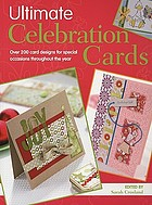 Ultimate celebration cards : over 200 card designs for special occasions throughout the year