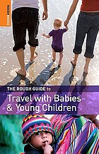 The rough guide to travel with babies & young children