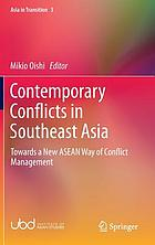 Contemporary conflicts in Southeast Asia : towards a new ASEAN way of conflict management