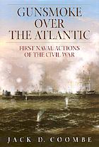 Gunsmoke over the Atlantic : first naval actions of the Civil War