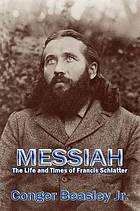 Messiah : the life and times of Francis Schlatter