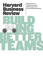 Harvard business review on building better teams.