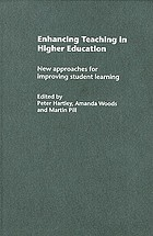 Enhancing teaching in higher education : new approaches for improving student learning