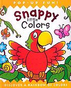 Snappy little colors : discover a rainbow of colors