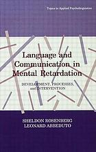 Language and communication in mental retardation : development, processes, and intervention