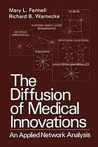 The diffusion of medical innovations : an applied network analysis