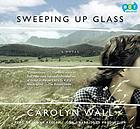 Sweeping up glass : [a novel]