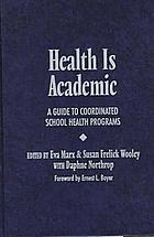 Health is academic : a guide to coordinated school health programs