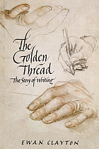 The golden thread : the story of writing