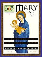 365 Mary : a daily guide to Mary's wisdom and comfort