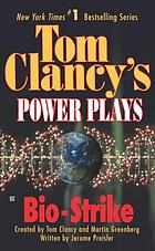 Tom Clancy's power plays. Bio-strike