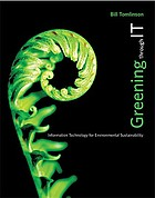 Greening through IT : information technology for environmental sustainability
