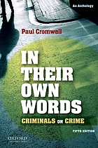 In their own words : criminals on crime : an anthology